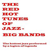 Red Hot Tunes Of Jazz - The Big Bands von Various Artists