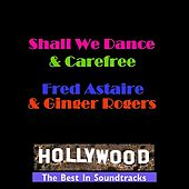 Shall We Dance & Carefree by Various Artists