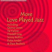 More Love Played Jazz by Various Artists