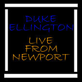 Live From Newport von Duke Ellington