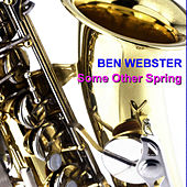 Some Other Spring von Ben Webster