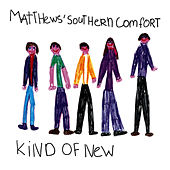 Kind of New by Matthews Southern Comfort