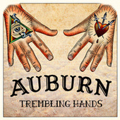 Trembling Hands by AUBURN