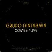 Comes Alive von Grupo Fantasma