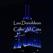 Callin' All Cats by Lou Donaldson