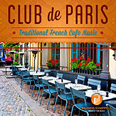Club De Paris - Traditional French Cafe Music by Café Chill Lounge Club