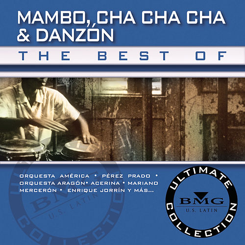 The Best Of Mambo, Cha Cha Cha & Danzon by Various Artists