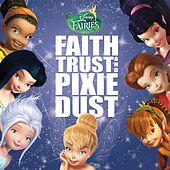 Disney Fairies: Faith, Trust and Pixie Dust di Various Artists