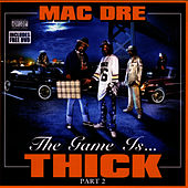 The Game Is Thick - Part 2 von Mac Dre