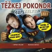 Superalbum/ rozsirena verze von Tezkej Pokondr