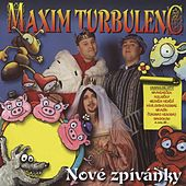 Nove zpivanky de Maxim Turbulenc