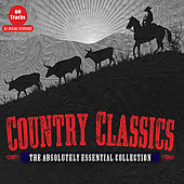 Country Classics - The Absolutely Essential 3CD Collection de Various Artists