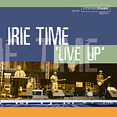 Live Up! by Irie Time