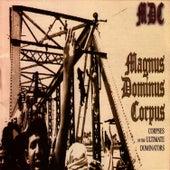 Magnus Dominus Corpus by MDC