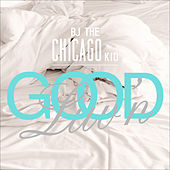 Good Luv'n by B.J. The Chicago Kid