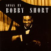 Songs By Bobby Short by Bobby Short