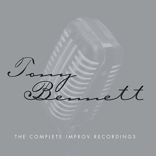 The Complete Improv Recordings by Tony Bennett