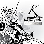 Modern House Guide - K by Various Artists
