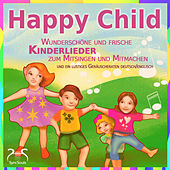 Happy Child - Wunderschöne und frische Kinderlieder zum Mitsingen und ein lustiges Geräuscheraten De von Various Artists
