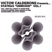 Statrax Unmixed Vol. 1 by Victor Calderone
