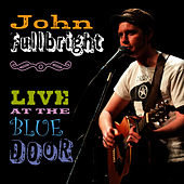 Live at the Blue Door by John Fullbright
