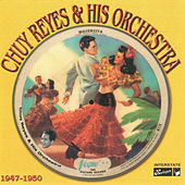 1947-1950 by Chuy Reyes & His Orchestra