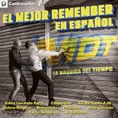 El Mejor Remember en Español (M.D.T.) La Maquina del Tiempo de Various Artists