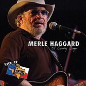 Live At Billy Bob's Texas: Ol' Country Singer by Merle Haggard
