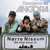 Nørre Nissum No Dowt about it by Drengene Fra Angora