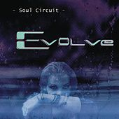Evolve by Soul Circuit
