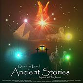 Ancient Stories by Quantum Level