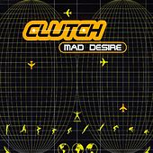 Mad Desire by Clutch (House)