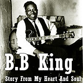 B.B. King - Story From My Heart And Soul de B.B. King