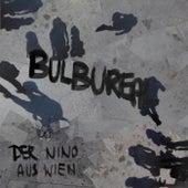 Bulbureal von Der Nino Aus Wien