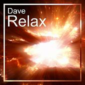 Relax - Single by Dave
