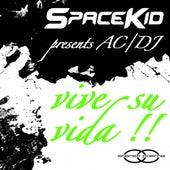 Vive Su Vida (SPACEKID Presents) de AC