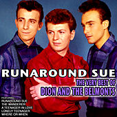 Runaround Sue: The Very Best of Dion and the Belmonts by Dion
