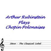 Plays Chopin Polonaises by Arthur Rubinstein