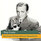 Bing Crosby Platinum Collection (Remastered) von Bing Crosby