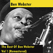 The Best Of Ben Webster - Vol 1 (Remastered) von Ben Webster