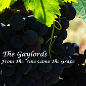 From The Vine Came The Grape de The Gaylords
