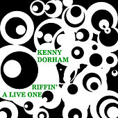 Riffin' - A Live One by Kenny Dorham
