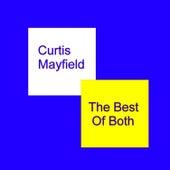 The Best Of Both von Curtis Mayfield