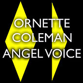 Angel Voice by Ornette Coleman