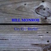 Cry Cry Darlin' by Bill Monroe