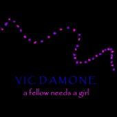 A Fellow Needs A Girl von Vic Damone