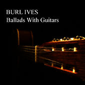 Ballads With Guitars by Burl Ives