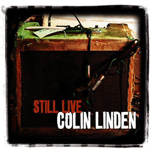 Still Live by Colin Linden