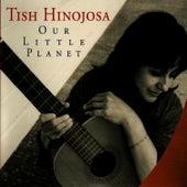 Our Little Planet de Tish Hinojosa