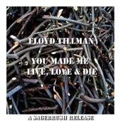You Made Me Live, Love & Die de Floyd Tillman